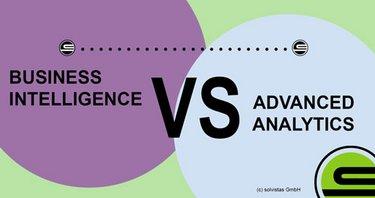 Business Intelligence versus Advanced Analytics
